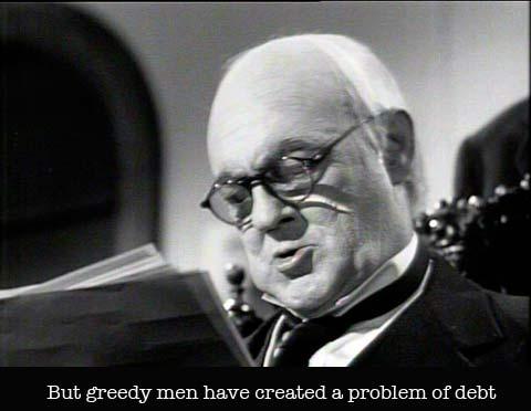 Wonderful life greedy men debt