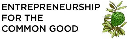 Entrepreneurship for the common good